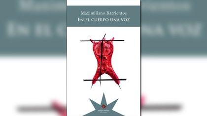 """""""En el cuerpo una voz"""" de Maximiliano Barrientos"""