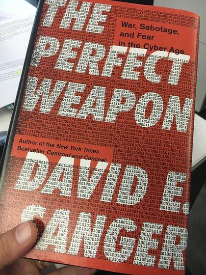 """""""The Perfect Weapon"""" (El arma perfecta) de David Sanger, publicado en 2018"""