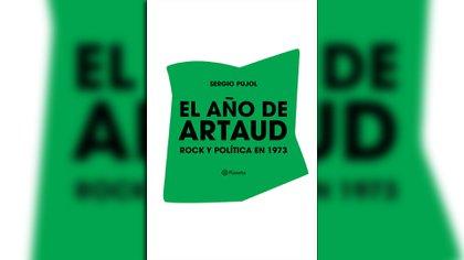 """""""El año de Artaud"""", de Sergio Pujol (Planeta)"""