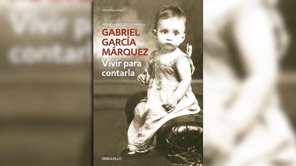 """""""Vivir para contarla"""" de Gabriel García Márquez"""