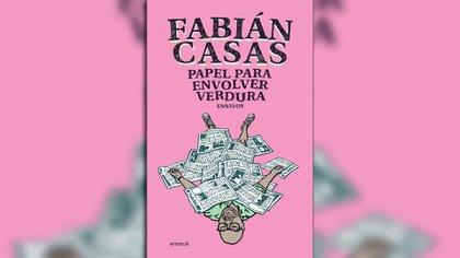 """""""Papel para envolver verdura"""" (Emecé), de Fabian Casas"""