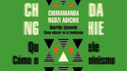 """""""Querida Ijeawele. Cómo educar en el feminismo"""" (Random House)"""