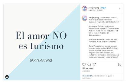 Desde las cuentas de Instagram y de Twitter @ParejasUyArg, más de 50 parejas mitad argentinas y mitad uruguayas, sin libreta de matrimonio ni certificado de concubinato, piden a las autoridades una excepción para poder volver a verse.