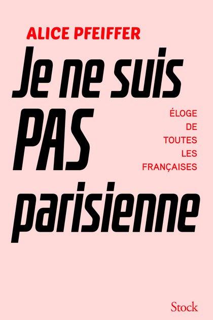 """En su libro Je Ne Suis Pas Parisienne (No soy parisina) revela los sentimientos que surgieron cuando conoció a un miembro de una raza rara llamada """"una verdadera parisina"""""""