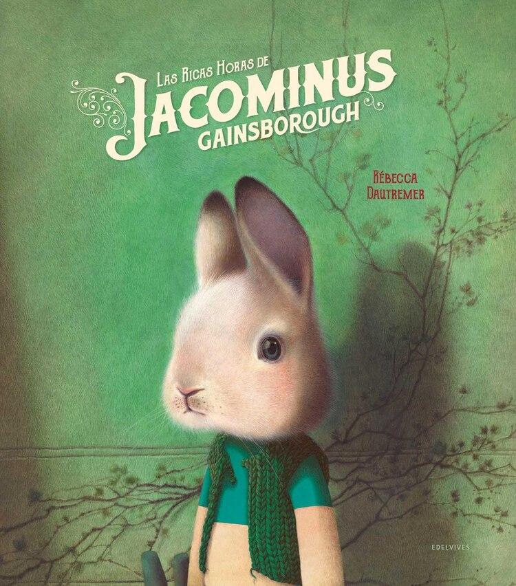 """""""Las ricas horas de Jacominus Gainsborough"""" (Edelvives), de Rébecca Dautremer"""