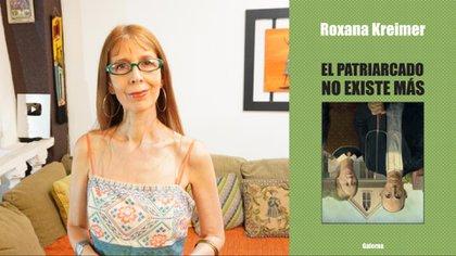 """En su 7° libro, """"El Patriarcado no existe más"""" (Galerna 2020), Roxana Kreimer acusa al feminismo hegemónico que postula que el sufrimiento de una mujer siempre es más grave que el de un hombre"""