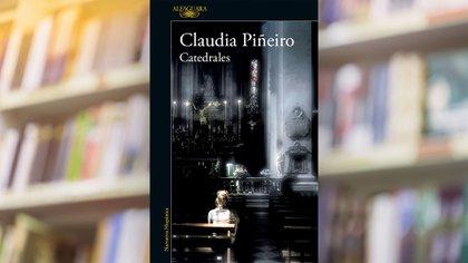 """Catedrales"" (Alfaguara), Claudia Piñeiro"