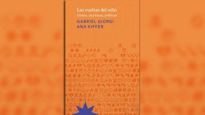 """""""Las vueltas del odio"""" (Eterna Cadencia), de  Ana Kiffer y Gabriel Giorgi"""