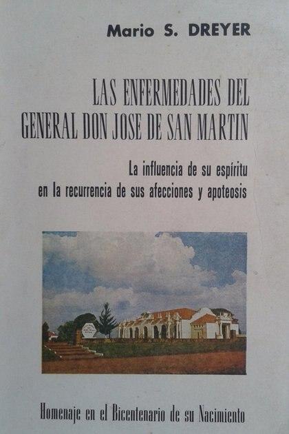 Mario Dreyer, médico del hospital de Clínicas y profesor en la UBA, reconstruyó la historia clínica de San Martín