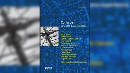 """""""Conurbe. Cartografía de una experiencia"""" (Editorial de la Universidad de Hurlingham), varios autores"""