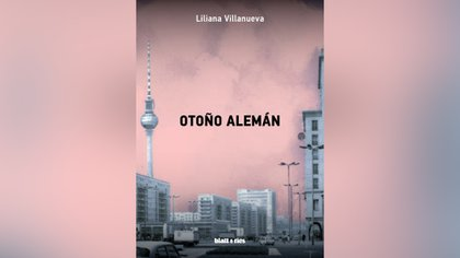 """Otoño Alemán"" (Blatt & Ríos), de Liliana Villanueva"