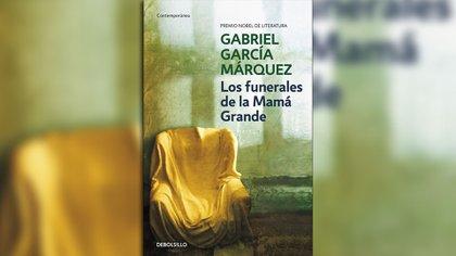 """""""Los funerales de la Mamá Grande"""", de Gabriel García Márquez"""