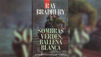 """""""Sombras verdes, ballenas blancas"""" (Emecé), de Ray Bradbury"""