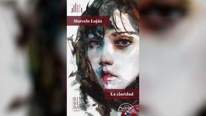 """""""La claridad"""" de Marcelo Luján"""