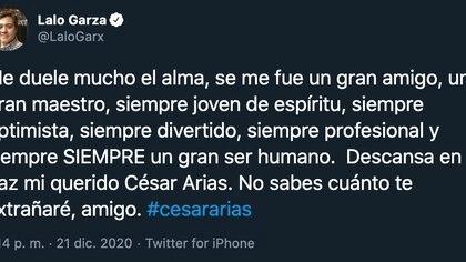 Con este tuit, Eduardo Garza dio a conocer la noticia de la muerte de César Arias (Foto: Twitter@LaloGarx)