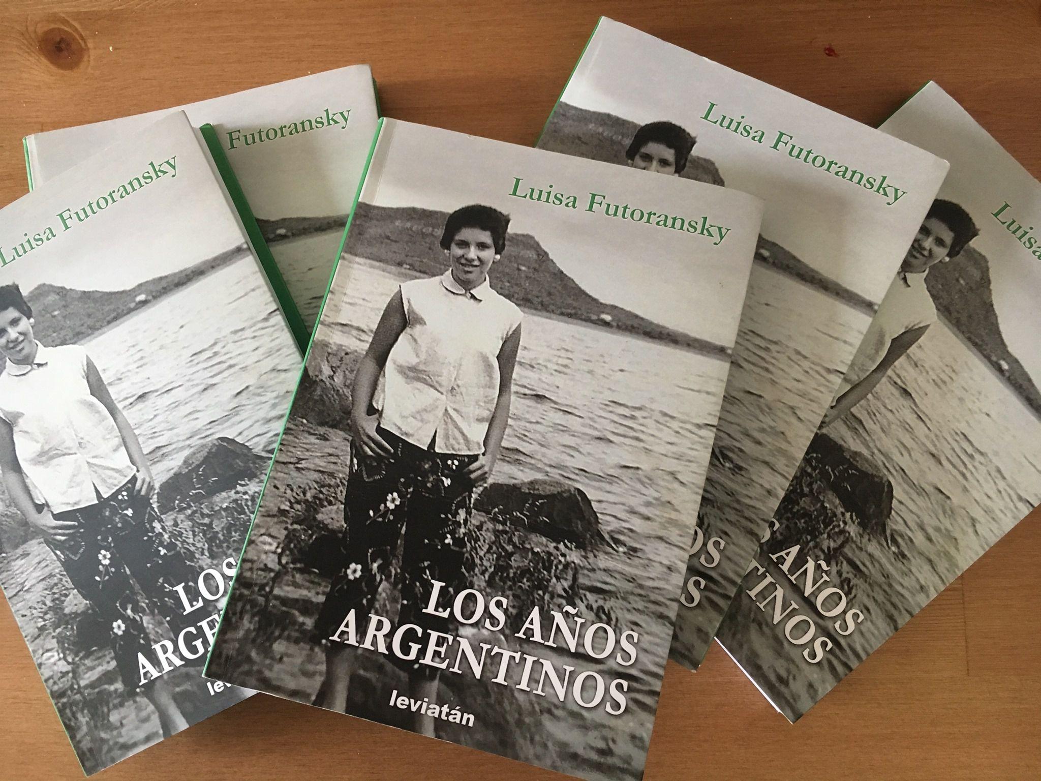 """""""Los años argentinos (1963-1972)"""" (Editorial Leviatán), de Luisa Futoransky"""