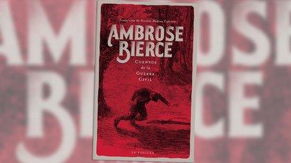 """""""Cuentos de la guerra civil"""" (La pollera), de Ambrose Bierce"""