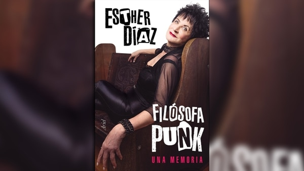 Esther Díaz No Tengo Prejuicios Sexuales Y Sigo Dispuesta A