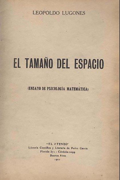 """""""El tamaño del espacio"""" representa uno de los testimonios más singulares de la incursión de un escritor en las abstracciones de la física moderna y una de las primeras palancas de la popularización en Argentina de Einstein"""