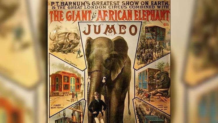 """Afiche del circo de PT Barnum que anuncia la llegada de Jumbo, presentado como """"el elefante más grande del mundo"""".La gira duró 3 años y 9 millones de personas pagaron para verlo y pasear sobre él. (Foto: Wiki Commons)"""