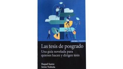 """""""Las tesis de posgrado: una guía novelada para quienes hacen y dirigen tesis"""", es el libro que escribió Sastre junto a su colega Jaime Nubiola. Foto: Fernando Calzada."""