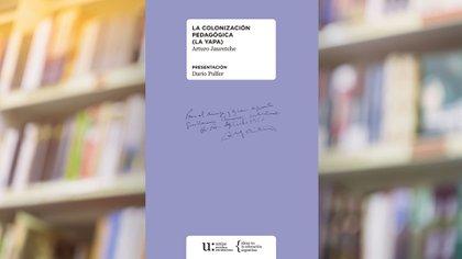 """""""La colonización pedagógica (la yapa)"""", de Arturo Jauretche"""
