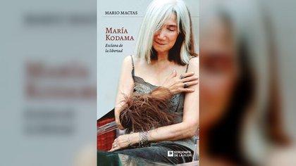 """""""María Kodama: esclava de la libertad"""" (Edición de la Flor) de Mario Mactas"""