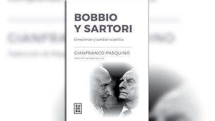 """Bobbio y Sartori"" (Eudeba), de Gianfranco Pasquino"