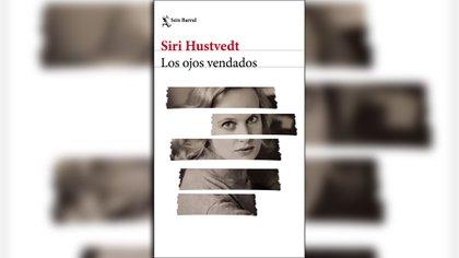 """""""Los ojos vendados"""", de Siri Hustvedt (Seix Barral)"""