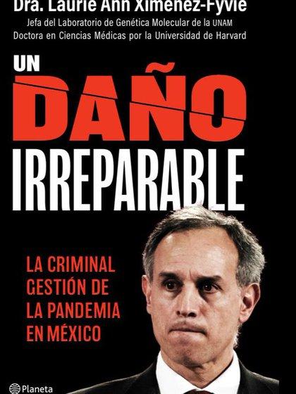 """Portada del libro """"Un daño irreparable"""", de la Dra. Laurie Ann Ximénez-Fyvie (Cortesía Planeta)"""