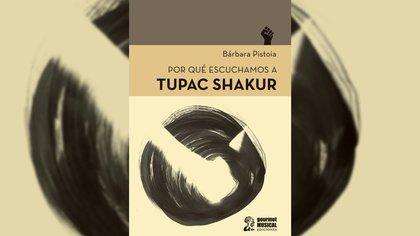 """""""Por qué escuchamos a Tupac Shakur"""" (Gourmet Musical) de Bárbara Pistoia"""