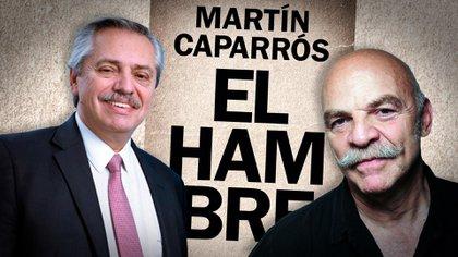 """Alberto Fernández, Martín Caparros y el libro """"El Hambre"""""""