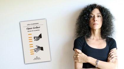 """Leila Guerriero y su libro """"Opus Gelber"""" (Magdalena Siedlecki)"""
