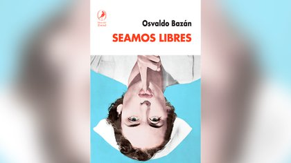 """Portada de """"Seamos libres"""", de Osvaldo Bazán"""