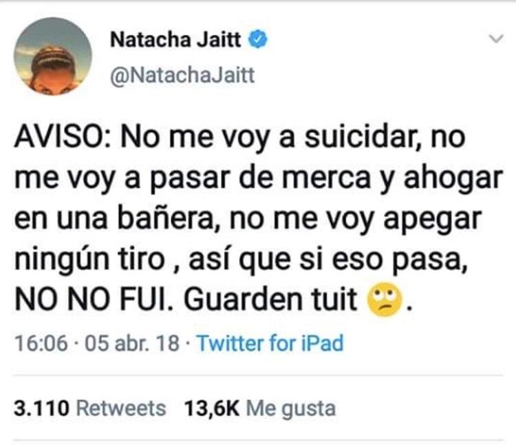 """""""AVISO: No me voy a suicidar, no me voy a pasar de merca y ahogar en una bañera, no me voy a pegar ningún tiro, así que si eso pasa, NO NO FUI. Guardem tuit"""", había escrito el 5 de abril de 2018."""