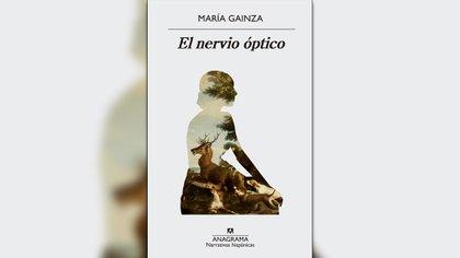"""""""El nervio óptico"""" (Anagrama) de María Ganiza"""