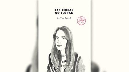 """""""Las chicas no lloran"""" (Tenemos las máquinas), de Olivia Gallo"""
