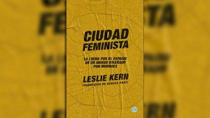 """Ciudad Feminista"" (Godot), de Leslie Kern"
