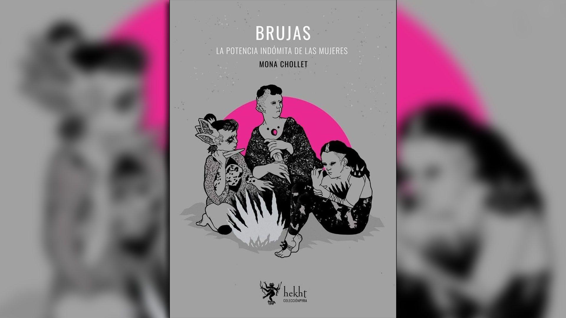 """""""Brujas. La potencia indómita de las mujeres"""", de Mona Chollet"""