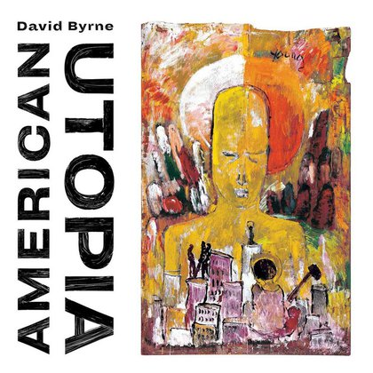 """El último disco de David Byrne, """"American Utopia"""""""