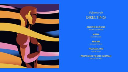 """Los nominados para mejor director son  """"Another Round"""", Thomas Vinterberg; """"Mank"""", David Fincher; """"Minari"""", Lee Isaac Chung; """"Nomadland"""", Chloé Zhao; """"Promising Young Woman"""", Emerald Fennell"""