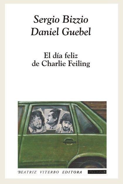 """Bizzio y Guebel lo recuerdan en """"El día feliz de Charlie Feiling"""""""