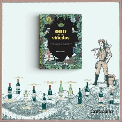 Oro en los viñedos, de Catapulta Editores, repasa los orígenes de los vinos más emblemáticos del mundo. (@catapultaeditores)