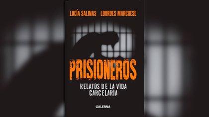 """""""Prisioneros"""", el nuevo libro de Lucía Salinas y Lourdes Marchese"""