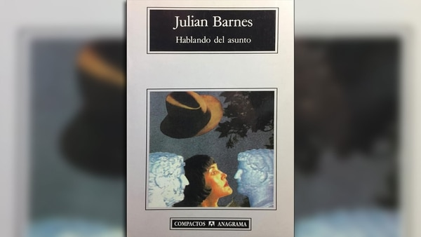 """""""Hablando del asunto"""", de Julian Patrick Barnes"""
