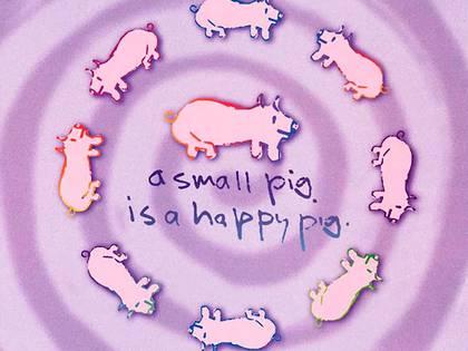 Small Pig, Happy Pig. Los bosquejos infantiles lo hizo inspirado por su hijo Sean, para él los dibujó.