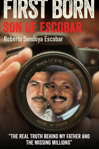"""Portada del libro donde el supuesto primogénito de Pablo Escobar cuenta la historia de su vida, la cual describe como la """"precuela de Narcos""""."""