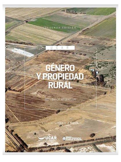 """En el libro """"Género y propiedad rural"""", de Lilian Ferro, editado por el Ministerio de Agricultura se describe como las practicas machistas de expulsión hereditaria quitan el derecho a propiedad de las mujeres."""