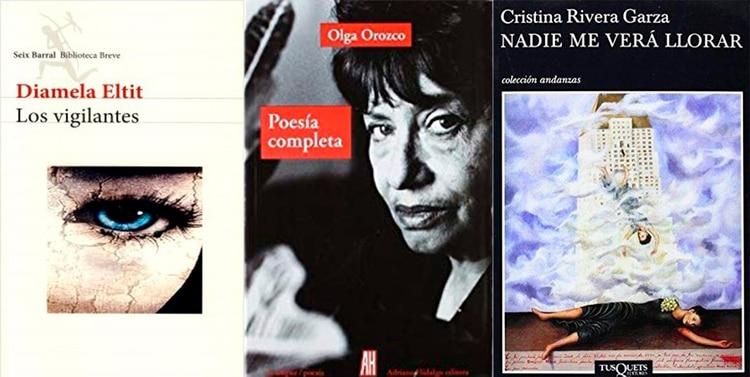 Los vigilantes, de Diamela Eltit / Poesía completa, de Olga Orozco / Nadie me verá llorar, de Cristina Rivera Garza
