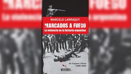 Marcados a fuego, de Marcelo Larraquy